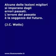 """Alcune delle lezioni migliori si imparano dagli errori passati. L'errore del passato è la saggezza del futuro. (J.C. Watts) • <a style=""""font-size:0.8em;"""" href=""""http://www.flickr.com/photos/158938934@N02/37429743350/"""" target=""""_blank"""">View on Flickr</a>"""