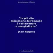 """La più alta espressione dell'empatia è nell'accettare e non giudicare (Carl Rogers) • <a style=""""font-size:0.8em;"""" href=""""http://www.flickr.com/photos/158938934@N02/26284680539/"""" target=""""_blank"""">View on Flickr</a>"""