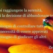 Se vuoi raggiungere la serenità prendi la decisione di abbandonare tre cose…