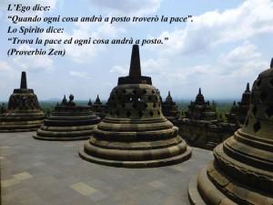 """L'Ego dice Quando ogni cosa andrà a posto troverò la pace"""". Lo spirito dice """"Trova la pace ed ogni cosa andrà a posto"""""""