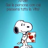 Amati! Sei la persona con cui passerai tutta la vita!
