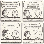 Secondo me tu hai paura di essere felice Charlie Brown…