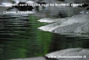 """""""Domani sarò ciò che ho scelto di essere"""" (James Joyce)"""