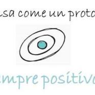Pensa come un protone. Sempre positivo.