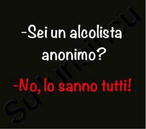 Sei un alcolista anonimo? No, lo sanno tutti