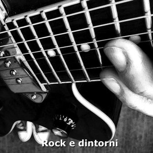 Playlist Rock e dintorni