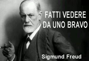 """""""Fatti vedere da uno bravo."""" (Sigmund Freud)"""