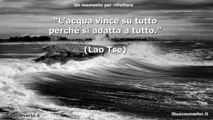 """""""L'acqua vince su tutto perché si adatta a tutto."""" (Lao Tse)"""