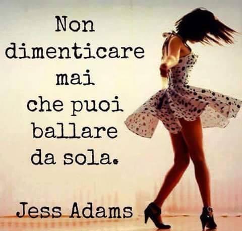 Non Dimenticare Mai Che Puoi Ballare Da Sola Jess Adams Il