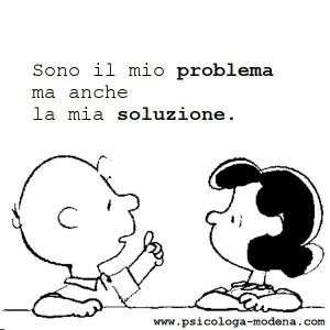 """""""Sono il mio problema ma anche la mia soluzione."""" (psicologa Modena)"""