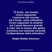 """È facile, nel mondo, vivere seguendo l'opinione del mondo; ed è facile, nella solitudine, vivere seguendo la propria; ma l'uomo davvero grande è colui che in mezzo alla gente mantiene con assoluta serenità ... (Ralph Waldo Emerson) • <a style=""""font-size:0.8em;"""" href=""""http://www.flickr.com/photos/158938934@N02/37730093181/"""" target=""""_blank"""">View on Flickr</a>"""