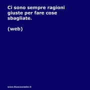 "Ci sono sempre ragioni giuste per fare cose sbagliate • <a style=""font-size:0.8em;"" href=""http://www.flickr.com/photos/158938934@N02/37639472466/"" target=""_blank"">View on Flickr</a>"