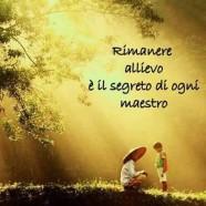 """""""Rimanere allievo è il segreto di ogni maestro"""" (Cit.)"""