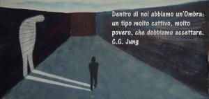 """""""Dentro di noi abbiamo un'Ombra: un tipo molto cattivo, molto povero, che dobbiamo accettare."""" (Carl Jung)"""