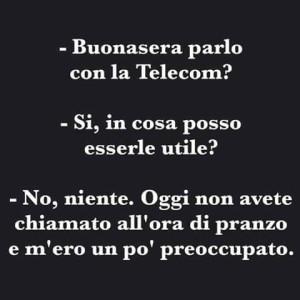 Buonasera parlo con la Telecom