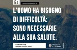 """""""L'uomo ha bisogno di difficoltà: sono necessarie alla sua salute."""" (Carl Gustav Jung)"""
