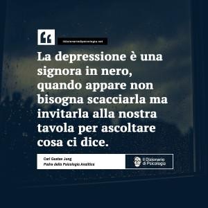 """""""La depressione è una signora in nero, quando appare non bisogna scacciarla ma invitarla alla nostra tavola per ascoltare cosa ci dice."""" (Carl Gustav Jung)"""