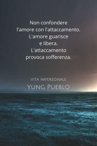 """""""Non confondere l'amore con l'attaccamento. L'amore guarisce e libera. L'attaccamento provoca sofferenza."""" (Yung Pueblo)"""
