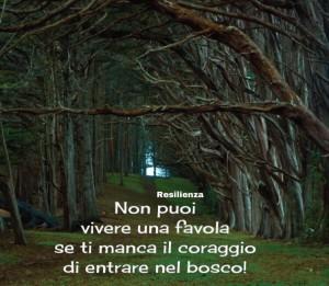 """""""Non puoi vivere una favola se ti manca il coraggio di entrare nel bosco!"""" (Cit.)"""